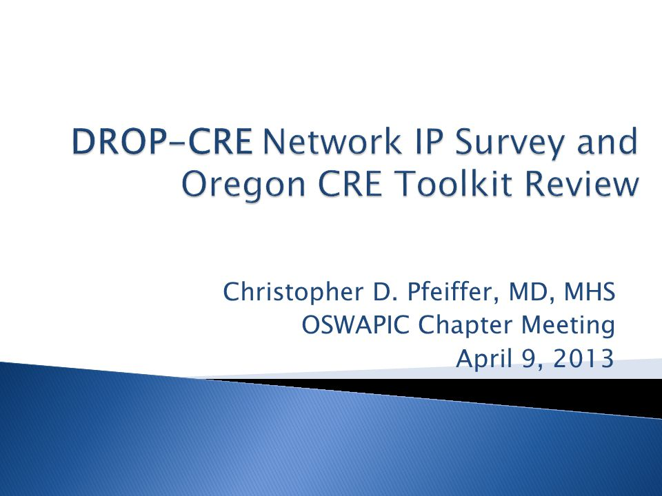  15% listed CRE amongst top 3 MDRO priorities ◦ 97% MRSA and Cdiff; 61% VRE; 42% ESBL  94% aware of CDC CRE Toolkit  79% used the OHA CRE definition stated on the survey (21% were unsure)  18/33 (55%) had not reviewed microbiology records to detect unrecognized CRE cases ◦ Of those who had reviewed, 20% (3/15) identified CRE.