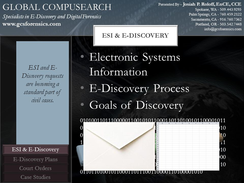 GLOBAL COMPUSEARCH Specialists in E-Discovery and Digital Forensics www.gcsforensics.com Presented By – Josiah P.