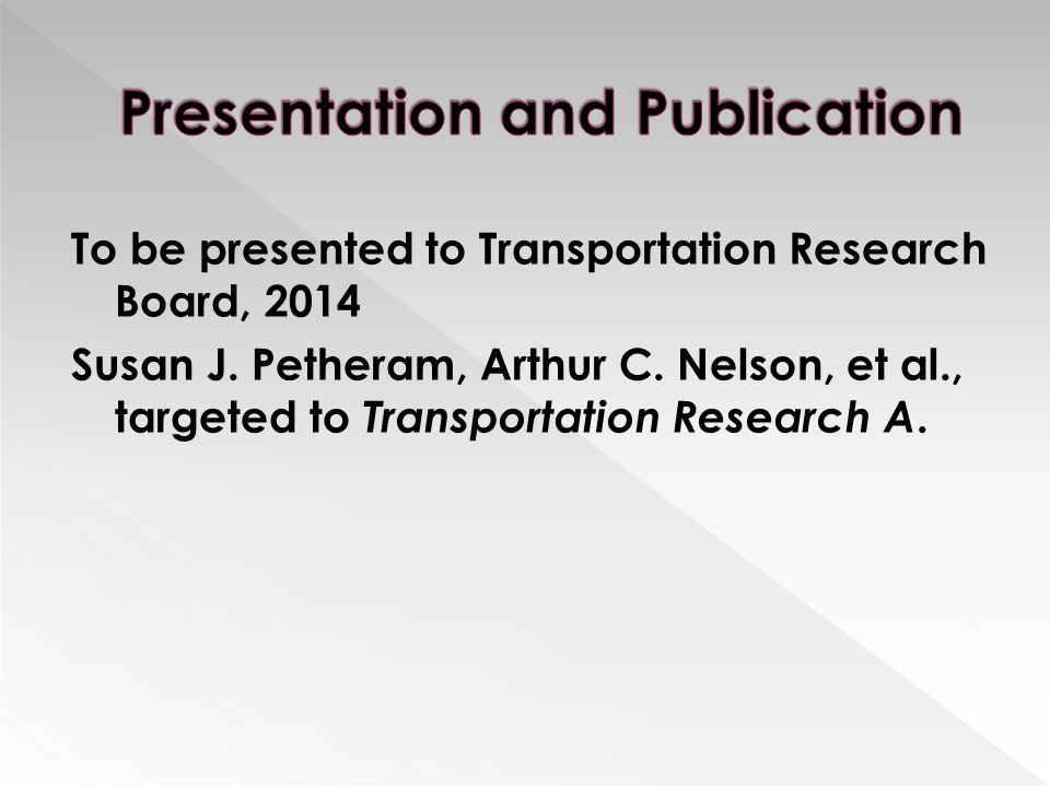 To be presented to Transportation Research Board, 2014 Susan J.