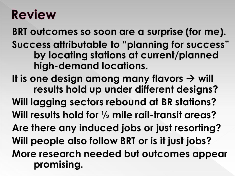 BRT outcomes so soon are a surprise (for me).