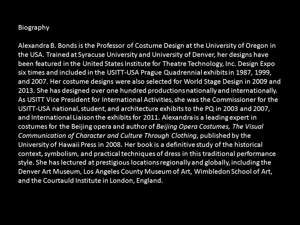 Biography Alexandra B. Bonds is the Professor of Costume Design at the University of Oregon in the USA. Trained at Syracuse University and University
