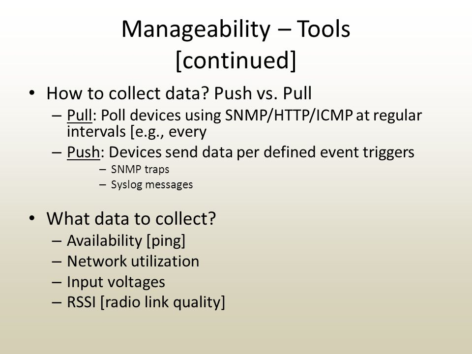 Manageability – Tools [continued] How to collect data.