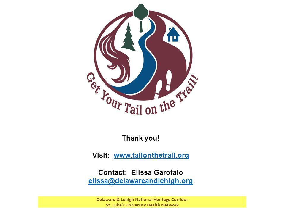 Thank you! Visit: www.tailonthetrail.orgwww.tailonthetrail.org Contact: Elissa Garofalo elissa@delawareandlehigh.org elissa@delawareandlehigh.org