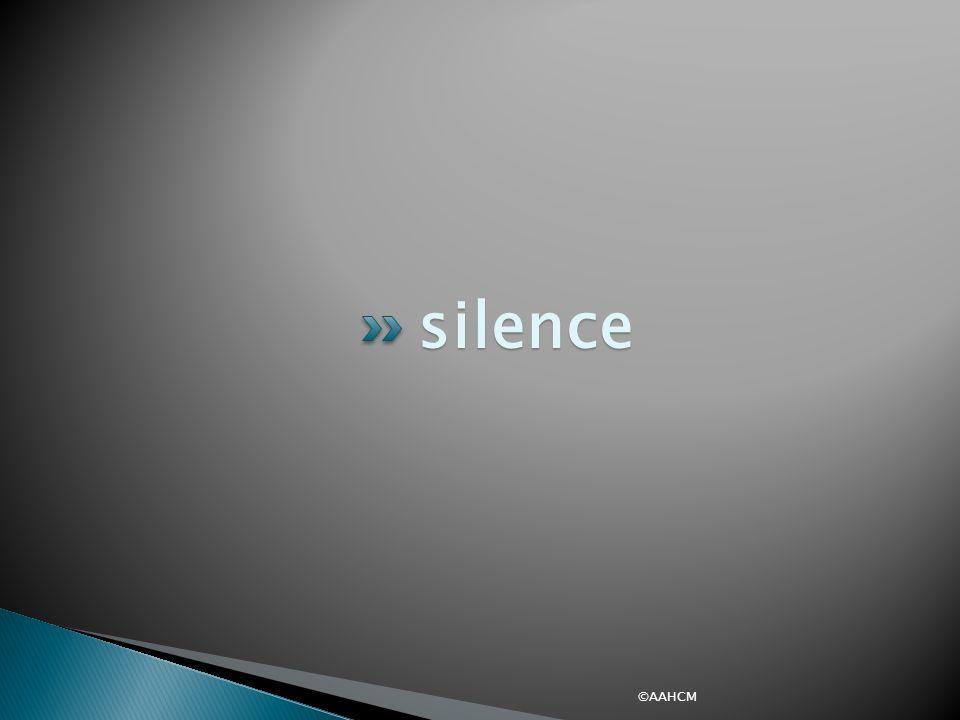 silence ©AAHCM