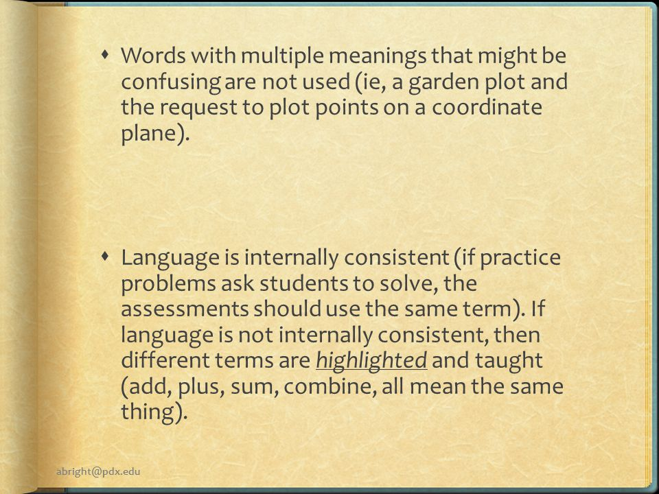  Words with multiple meanings that might be confusing are not used (ie, a garden plot and the request to plot points on a coordinate plane).