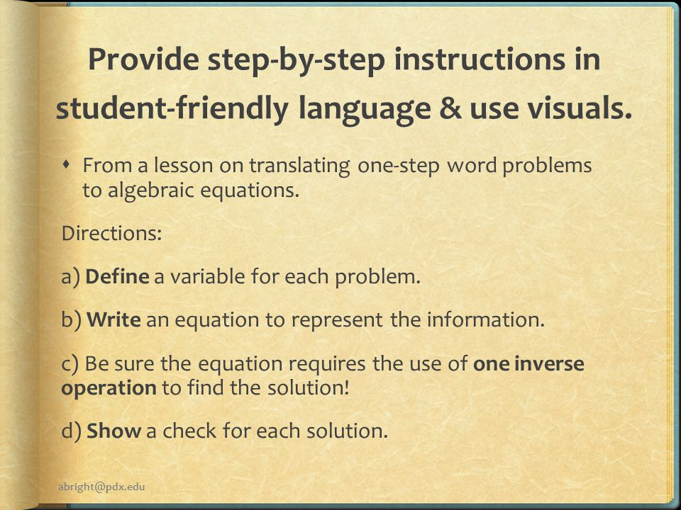 Provide step-by-step instructions in student-friendly language & use visuals.
