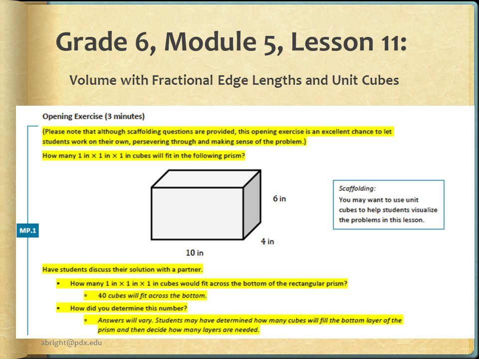 Grade 6, Module 5, Lesson 11: Volume with Fractional Edge Lengths and Unit Cubes abright@pdx.edu