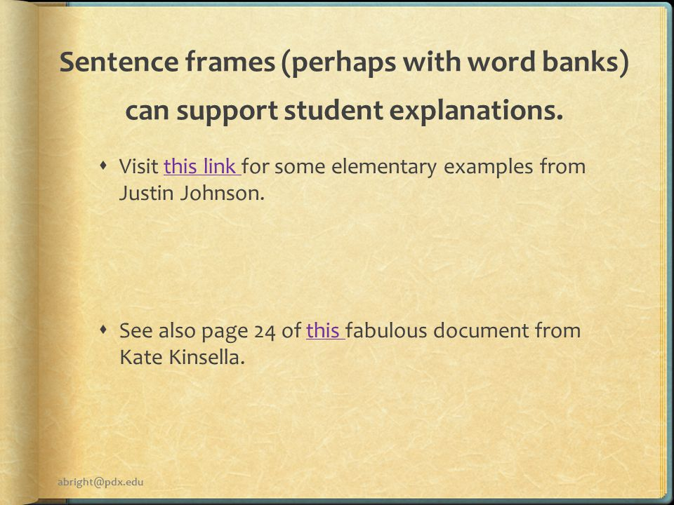 Sentence frames (perhaps with word banks) can support student explanations.