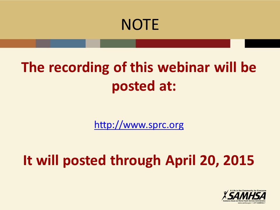 NOTE The recording of this webinar will be posted at: http://www.sprc.org It will posted through April 20, 2015