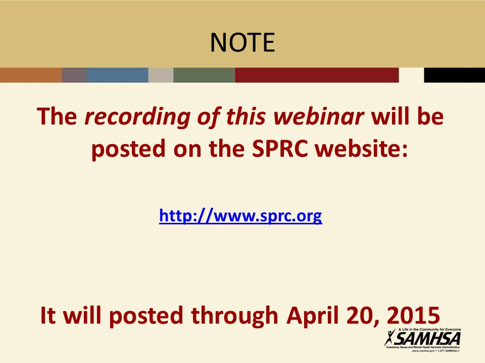 NOTE The recording of this webinar will be posted on the SPRC website: http://www.sprc.org It will posted through April 20, 2015