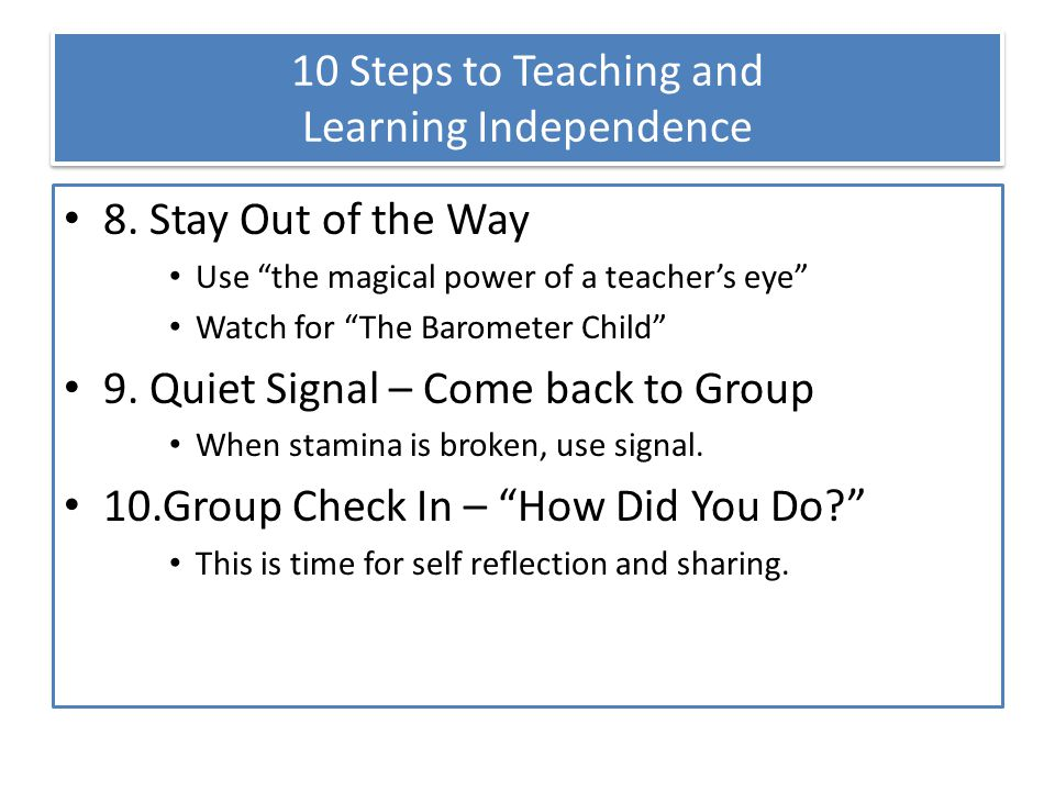 10 Steps to Teaching and Learning Independence 8.