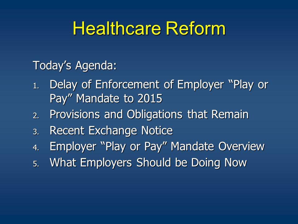 Healthcare Reform Today's Agenda: 1.