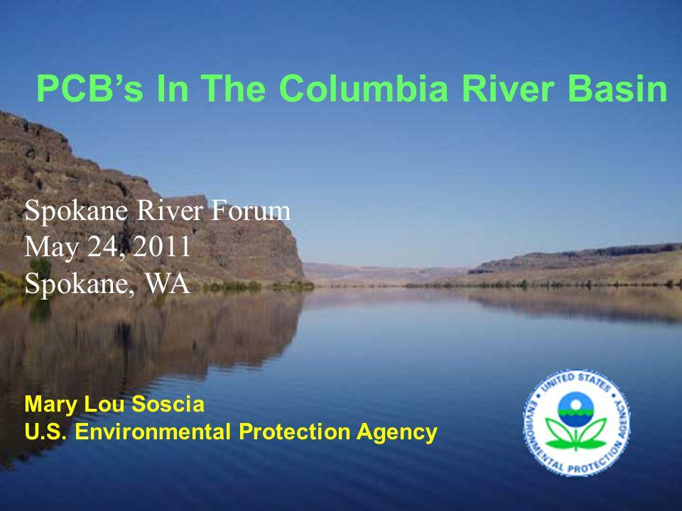 PCB's In The Columbia River Basin Mary Lou Soscia U.S.