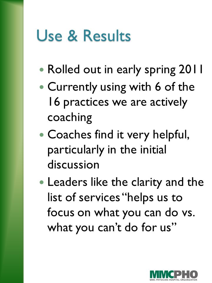 Next Steps Continue to solicit feedback from practices Revisit contract vs.