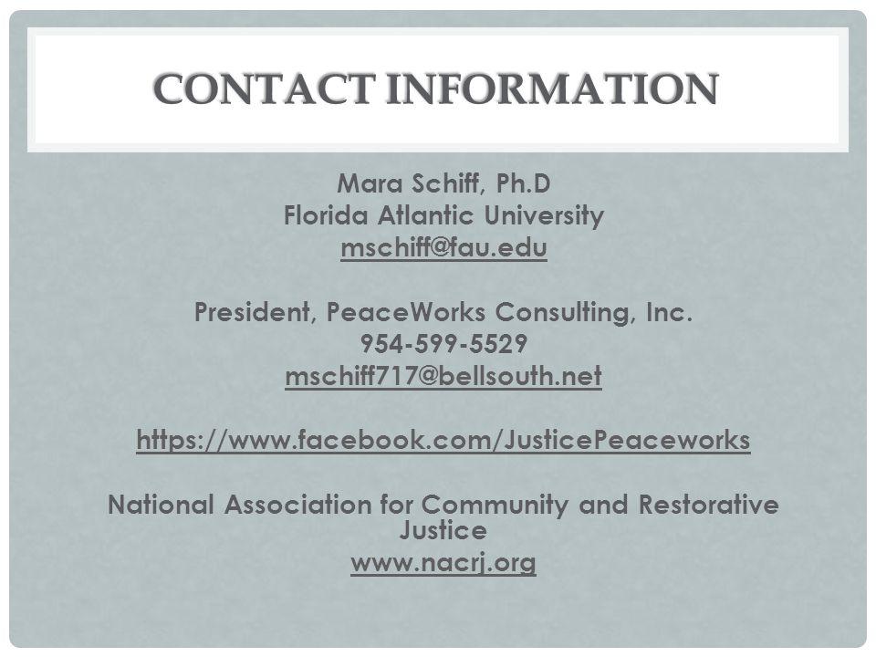 CONTACT INFORMATION Mara Schiff, Ph.D Florida Atlantic University mschiff@fau.edu President, PeaceWorks Consulting, Inc.