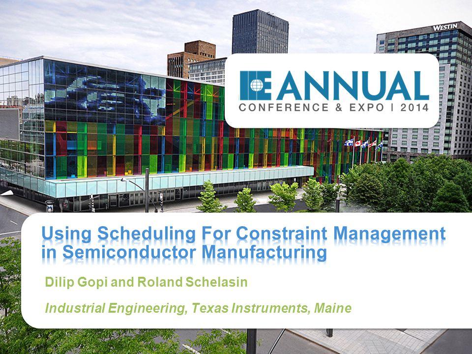 Dilip Gopi and Roland Schelasin Industrial Engineering, Texas Instruments, Maine