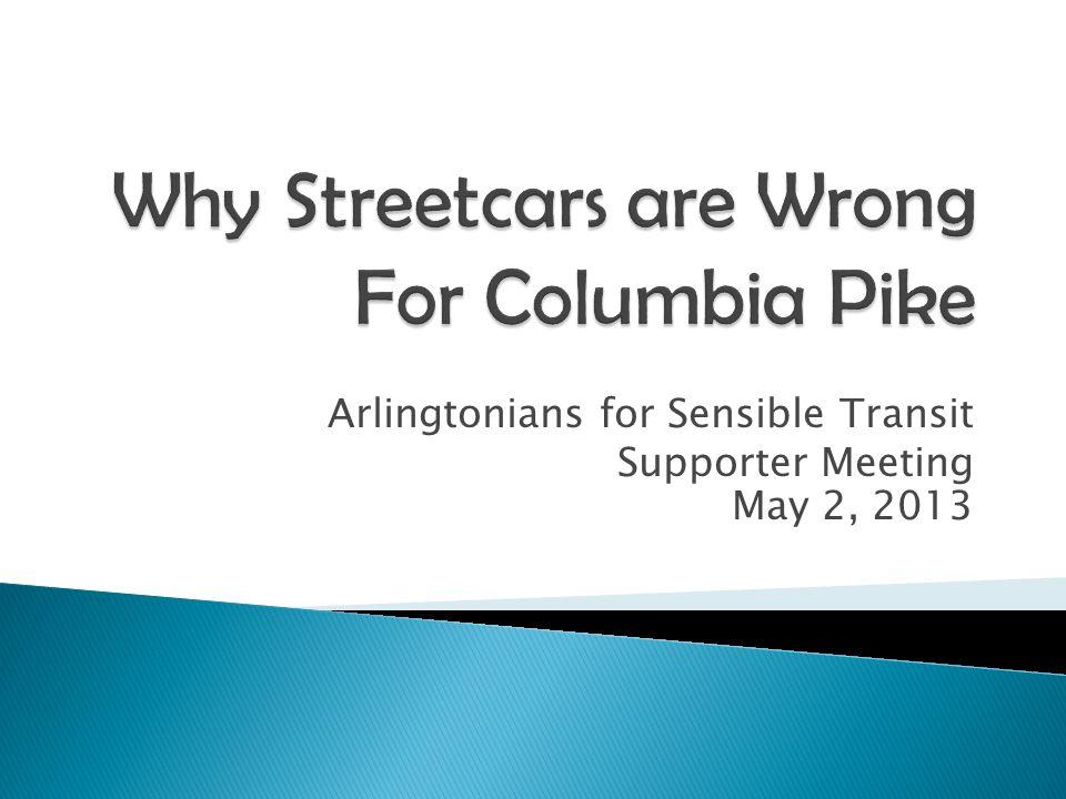 Arlingtonians for Sensible Transit Supporter Meeting May 2, 2013