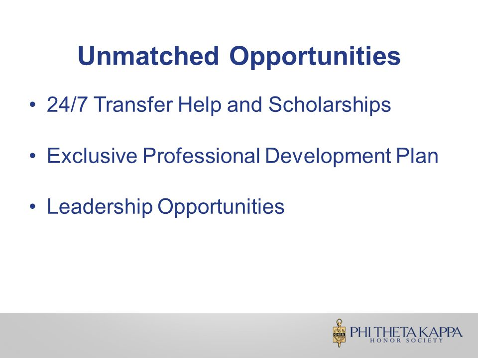 24/7 Transfer Help and Scholarships Exclusive Professional Development Plan Leadership Opportunities