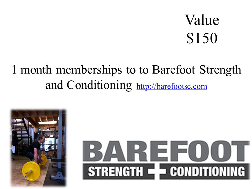 1 month memberships to to Barefoot Strength and Conditioning http://barefootsc.com http://barefootsc.com 15140 SE 82nd Drive Suite 340 Clackamas, OR 97015 info@peoplesherbs.com Value $150