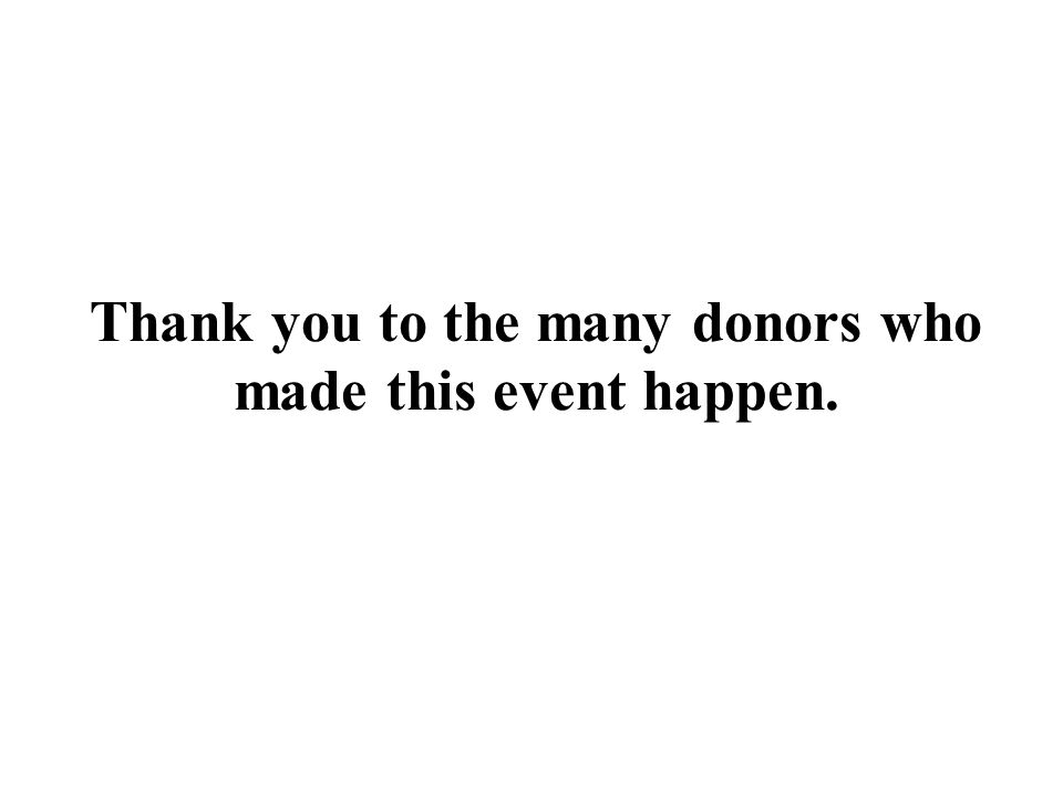 Thank you to the many donors who made this event happen.