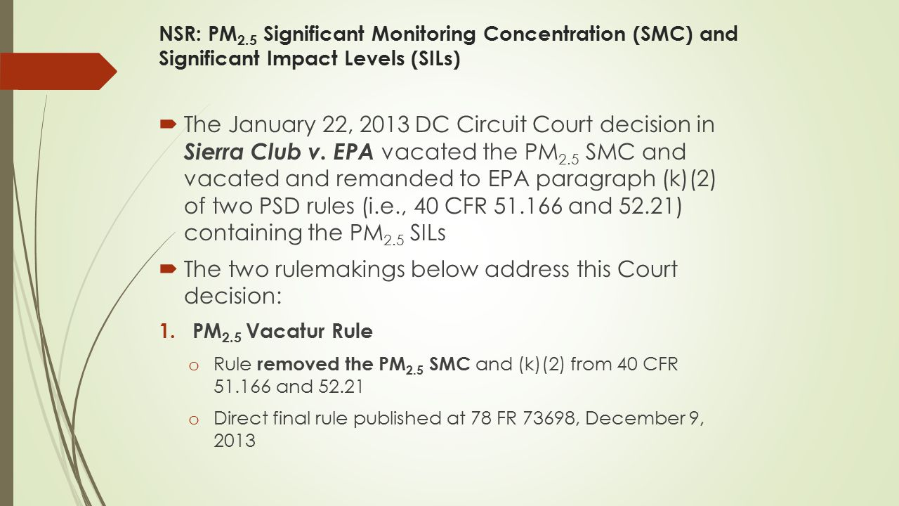 NSR: PM 2.5 Significant Monitoring Concentration (SMC) and Significant Impact Levels (SILs)  The January 22, 2013 DC Circuit Court decision in Sierra Club v.