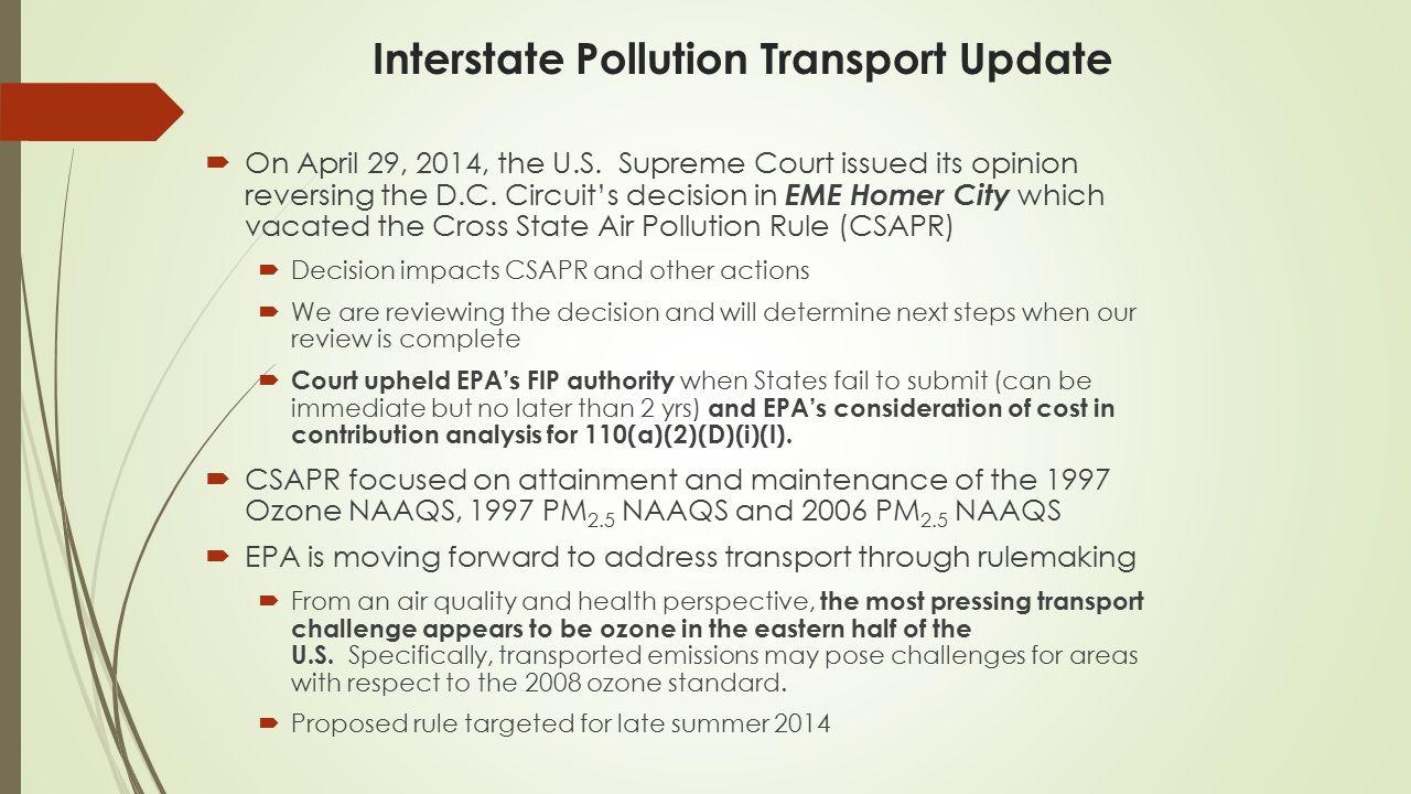 Interstate Pollution Transport Update  On April 29, 2014, the U.S.