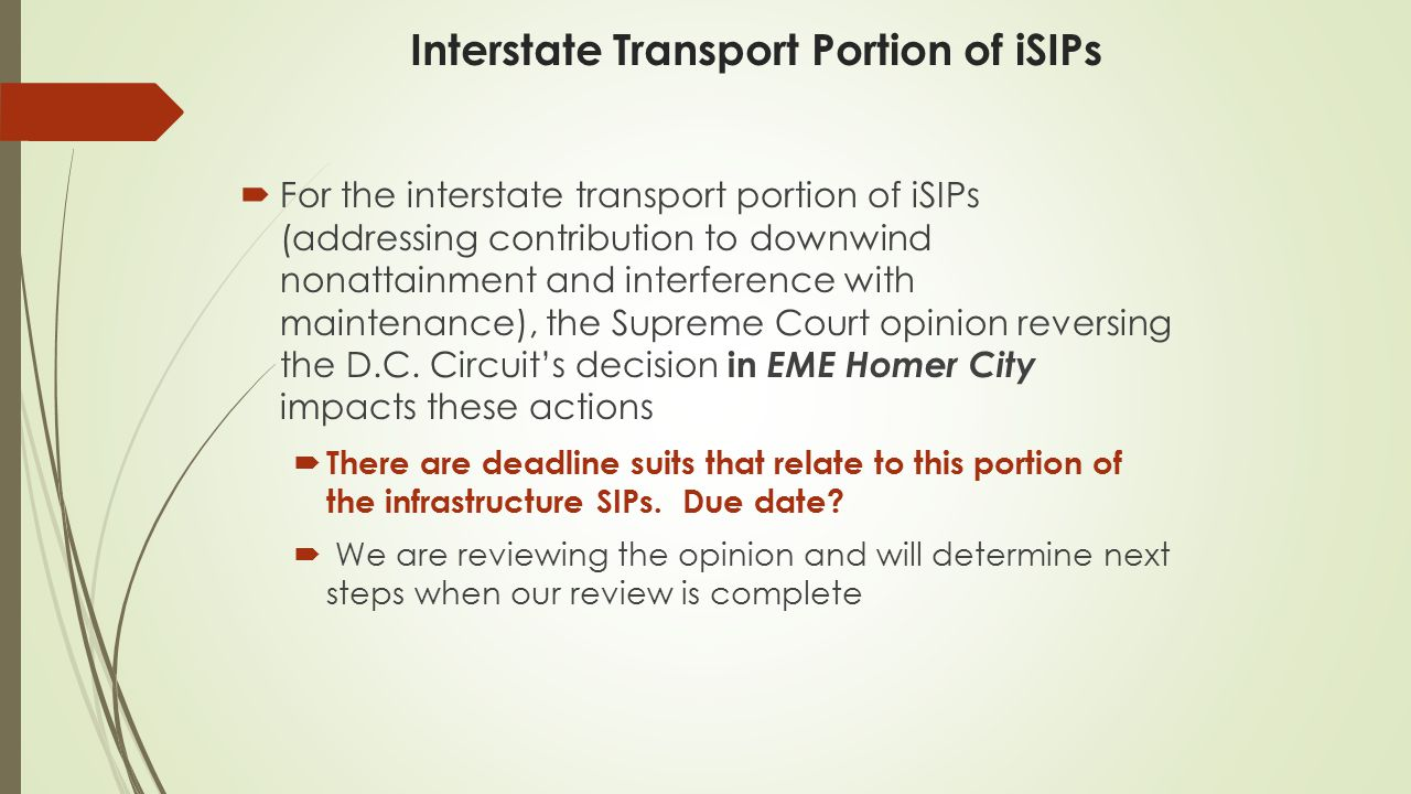 Interstate Transport Portion of iSIPs  For the interstate transport portion of iSIPs (addressing contribution to downwind nonattainment and interference with maintenance), the Supreme Court opinion reversing the D.C.
