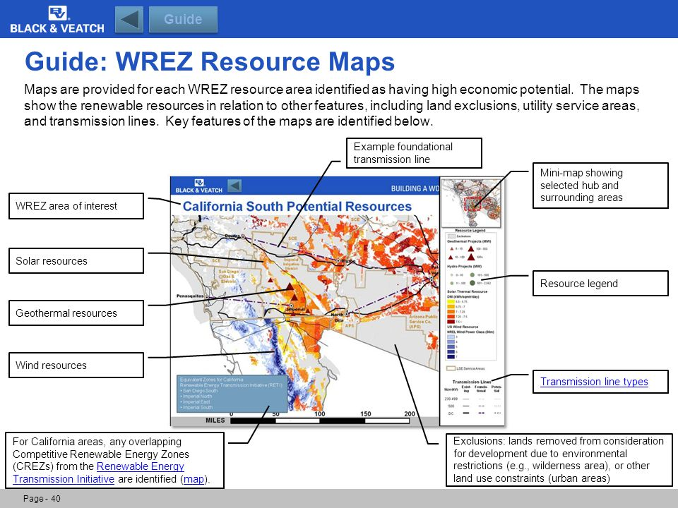Guide: WREZ Resource Maps Maps are provided for each WREZ resource area identified as having high economic potential. The maps show the renewable reso