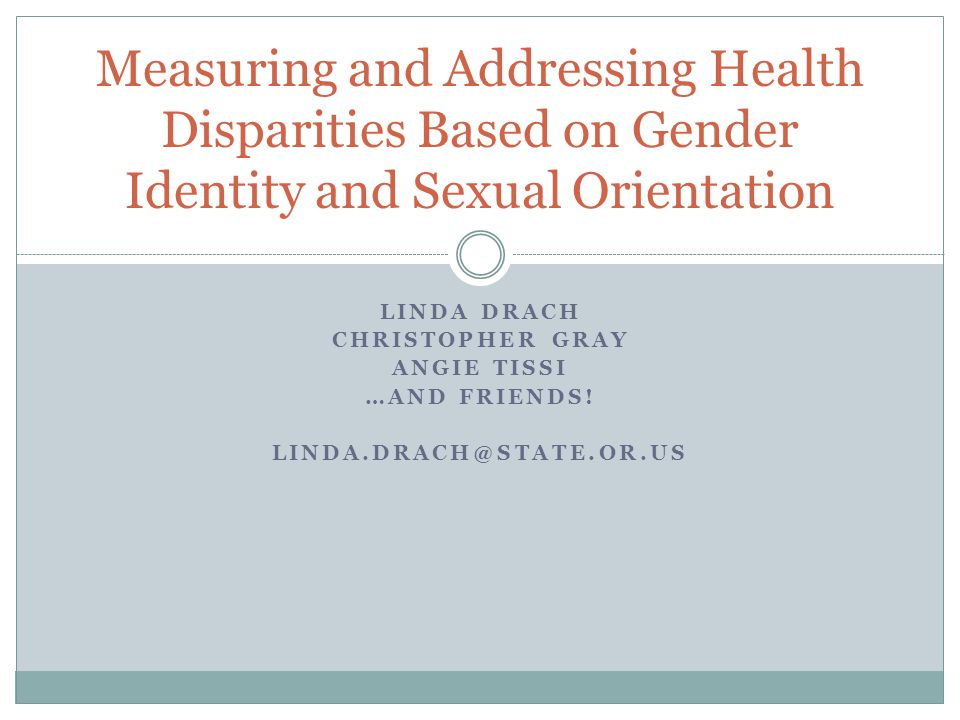 Gender, Sexual Orientation, and Public Health Gender and sexuality are explicitly or subtly present in much of our public health work.