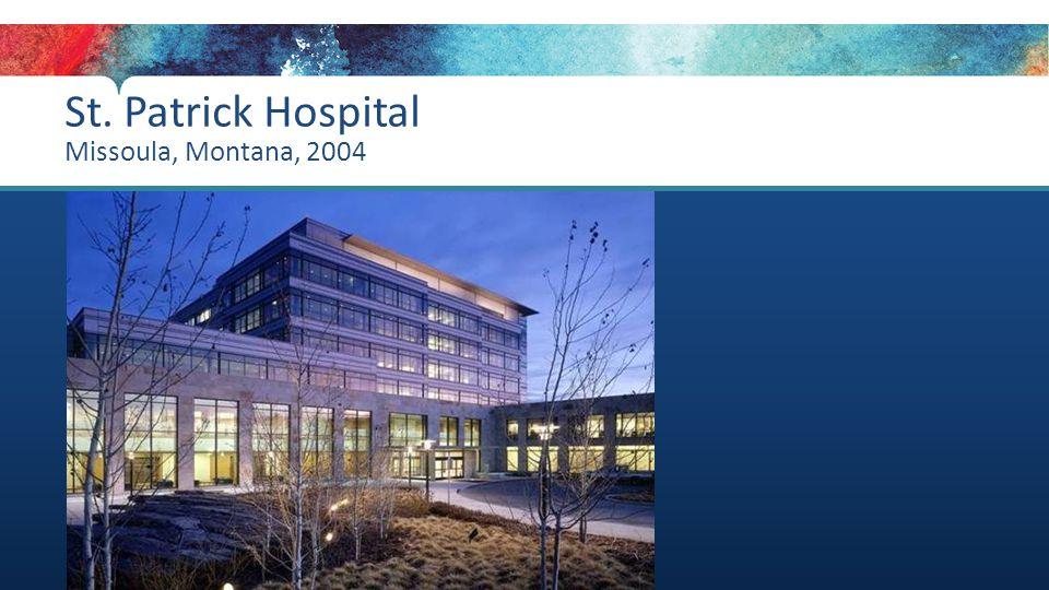 St. Patrick Hospital Missoula, Montana, 2004