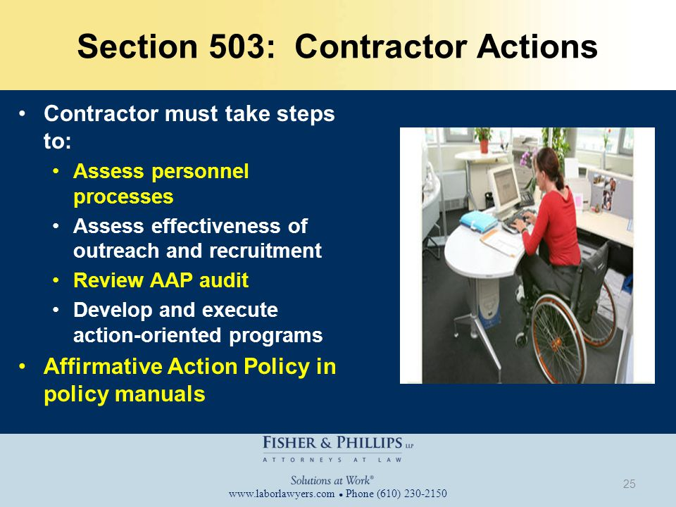 www.laborlawyers.com ● Phone (610) 230-2150 Section 503: Contractor Actions Contractor must take steps to: Assess personnel processes Assess effective