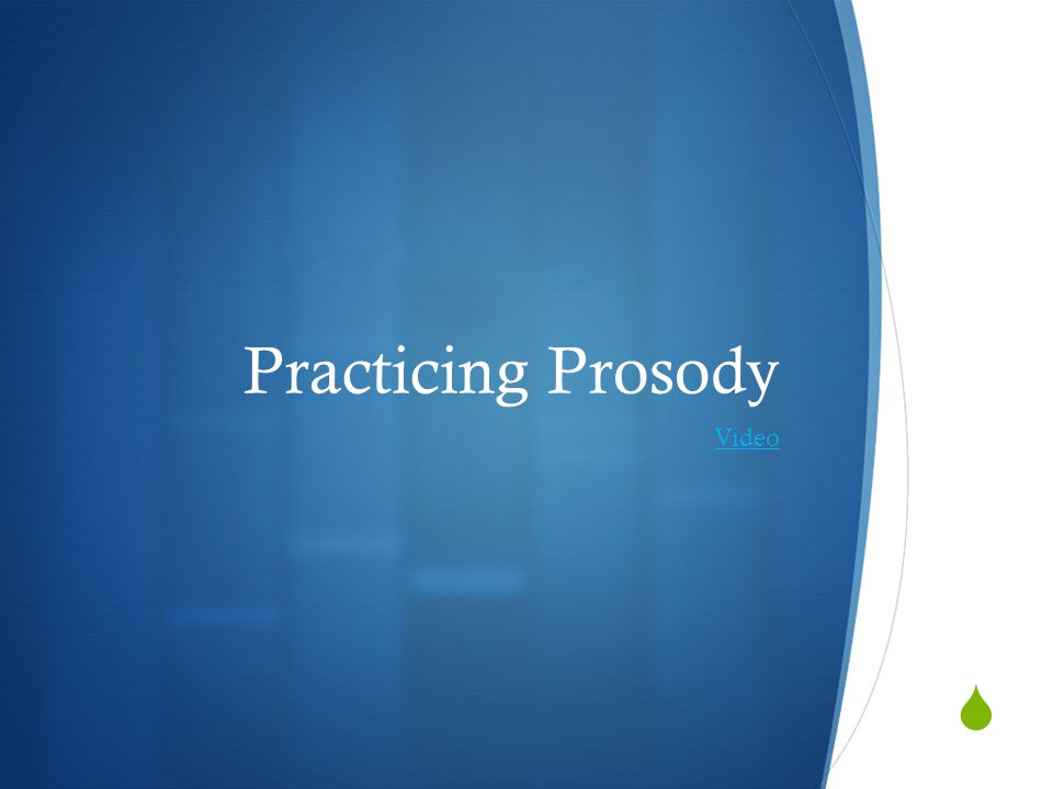  Practicing Prosody Video