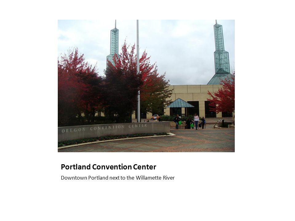 Portland Convention Center Downtown Portland next to the Willamette River