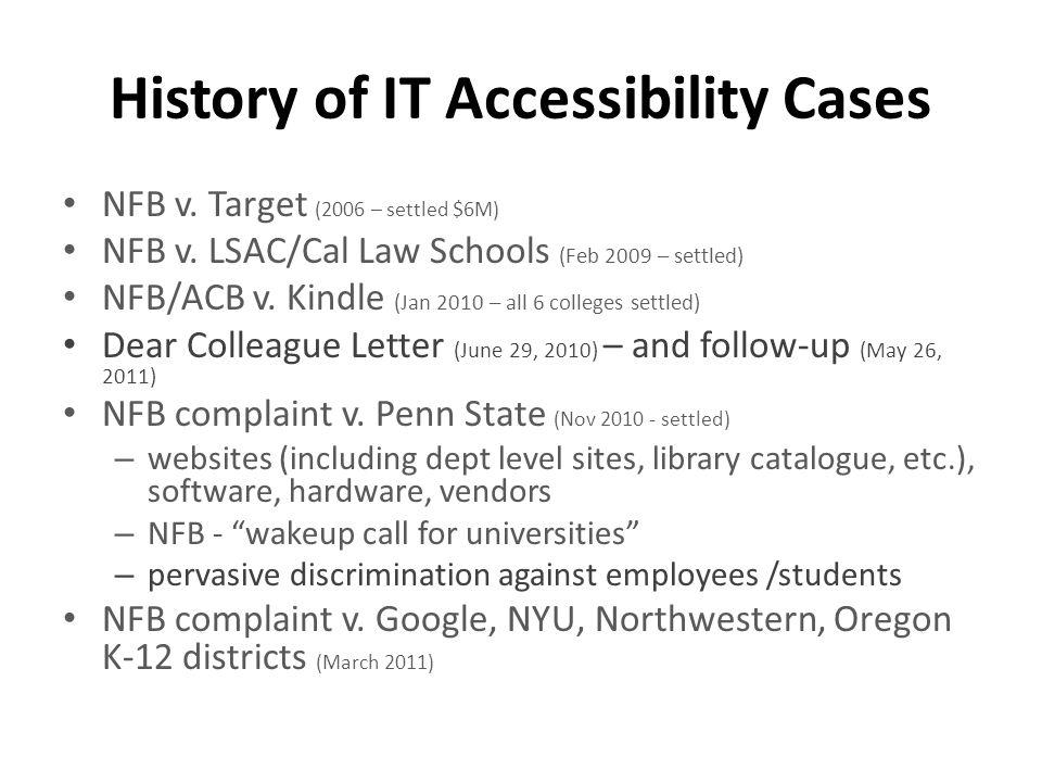 History of IT Accessibility Cases NFB v. Target (2006 – settled $6M) NFB v.