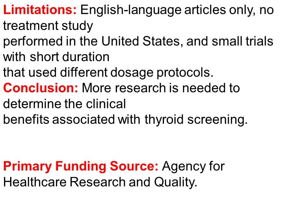 Limitations: English-language articles only, no treatment study performed in the United States, and small trials with short duration that used differe