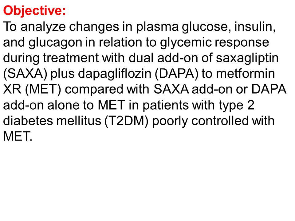 Objective: To analyze changes in plasma glucose, insulin, and glucagon in relation to glycemic response during treatment with dual add-on of saxaglipt