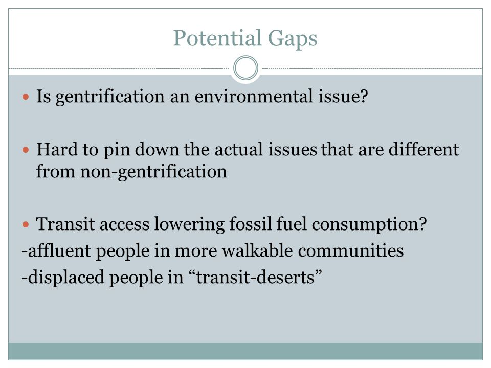 Potential Gaps Is gentrification an environmental issue.