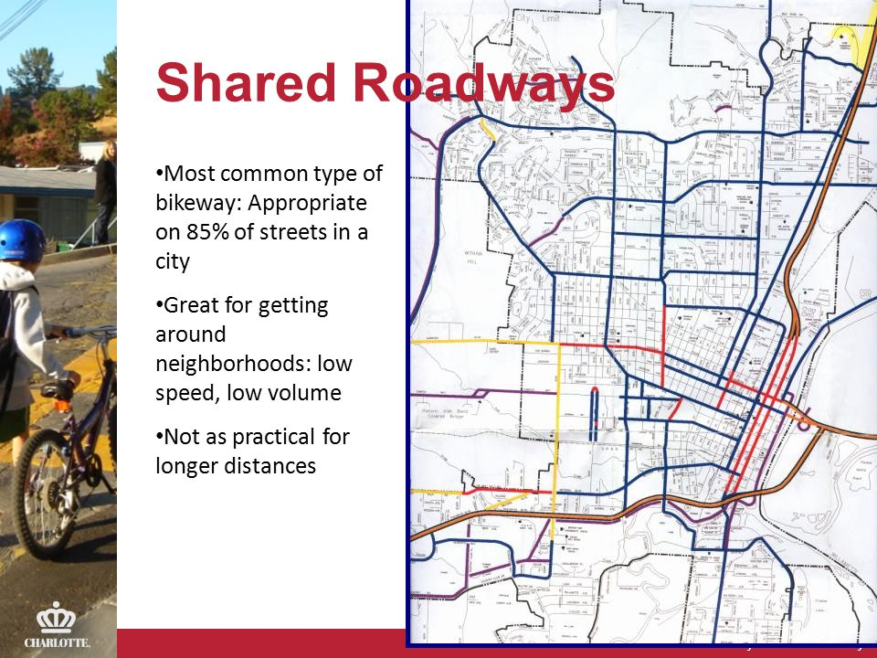 Northeast Corridor Infrastructure Bicycle Facilities Study Most common type of bikeway: Appropriate on 85% of streets in a city Great for getting arou