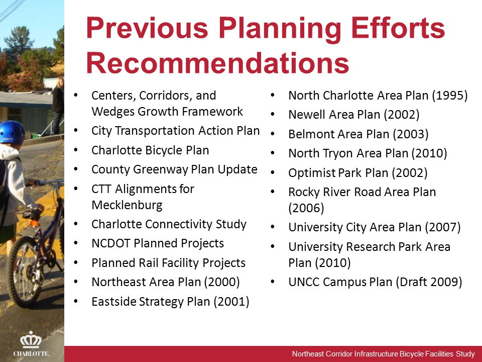 Northeast Corridor Infrastructure Bicycle Facilities Study Previous Planning Efforts Recommendations Centers, Corridors, and Wedges Growth Framework C