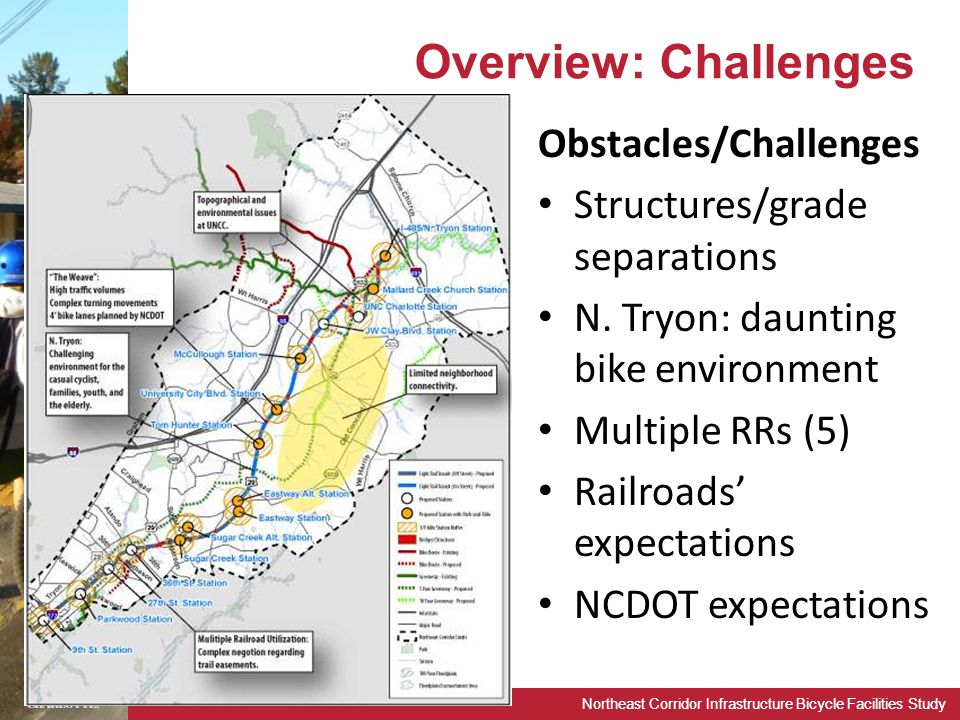 Northeast Corridor Infrastructure Bicycle Facilities Study Overview: Challenges Obstacles/Challenges Structures/grade separations N.