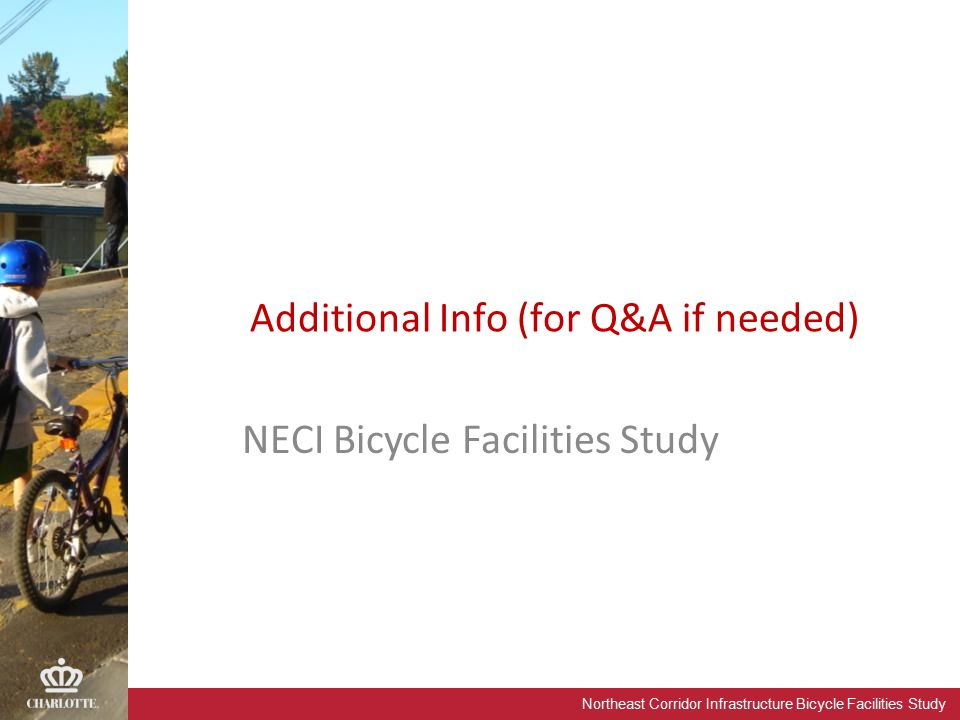 Northeast Corridor Infrastructure Bicycle Facilities Study NECI Bicycle Facilities Study Additional Info (for Q&A if needed)