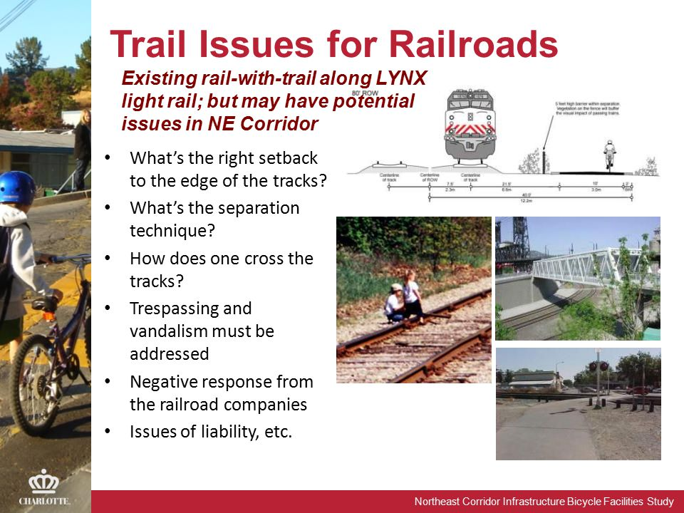 Northeast Corridor Infrastructure Bicycle Facilities Study Trail Issues for Railroads What's the right setback to the edge of the tracks.