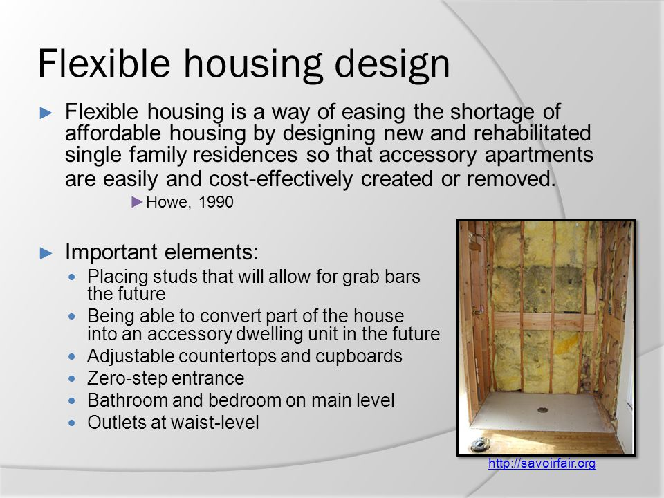 Flexible housing design ► Flexible housing is a way of easing the shortage of affordable housing by designing new and rehabilitated single family resi