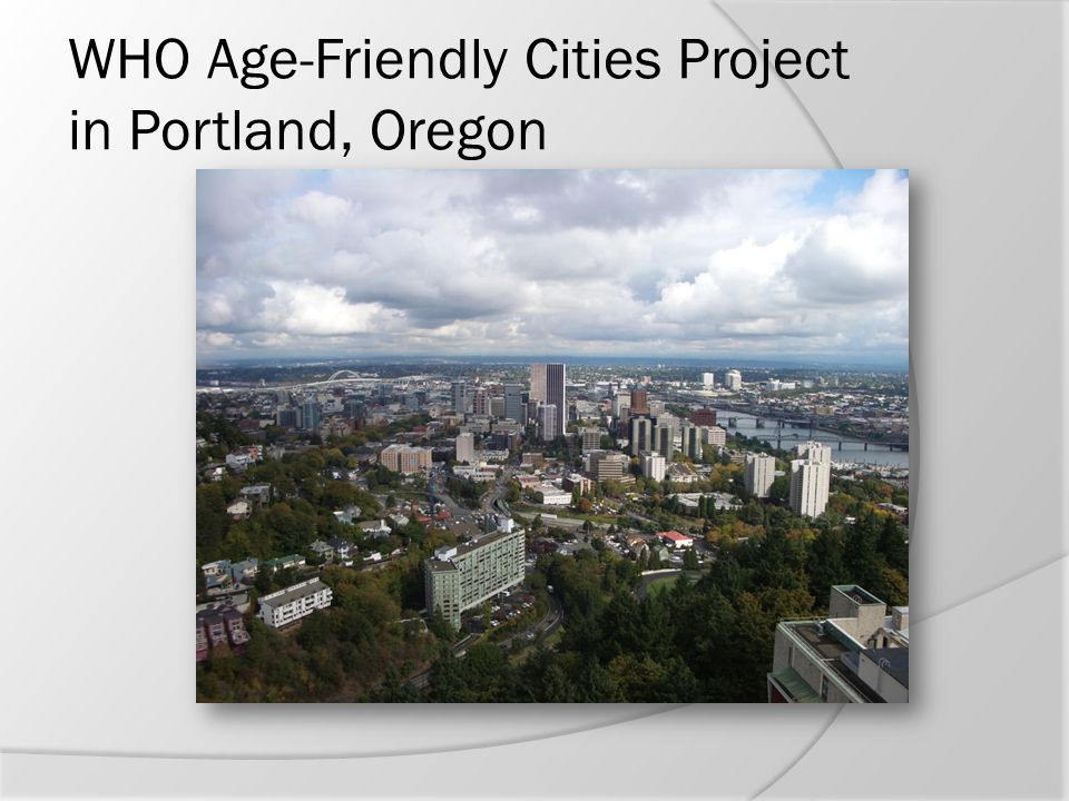 WHO Age-Friendly Cities Project in Portland, Oregon