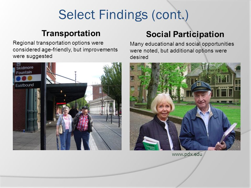 Transportation Regional transportation options were considered age-friendly, but improvements were suggested Social Participation Many educational and