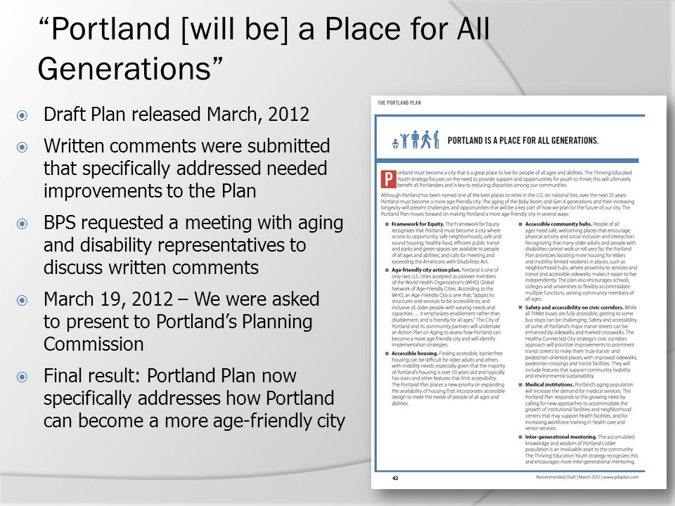 """Portland [will be] a Place for All Generations""  Draft Plan released March, 2012  Written comments were submitted that specifically addressed neede"