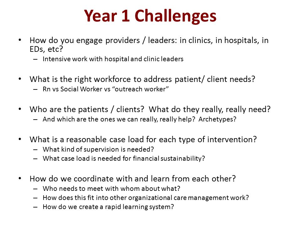 Year 1 Challenges How do you engage providers / leaders: in clinics, in hospitals, in EDs, etc.