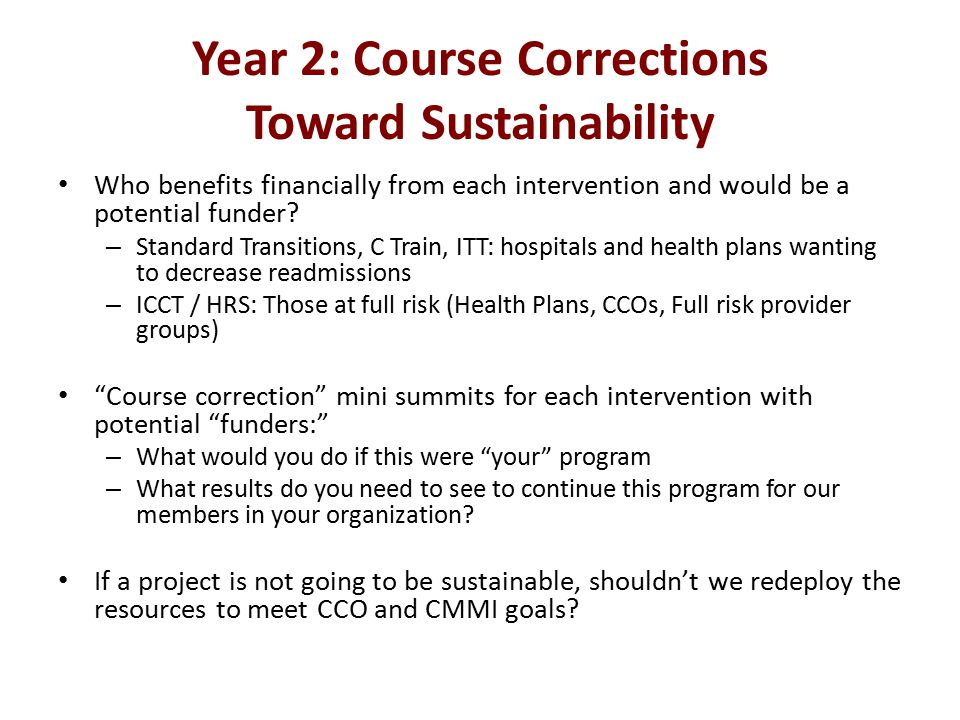 Year 2: Course Corrections Toward Sustainability Who benefits financially from each intervention and would be a potential funder.