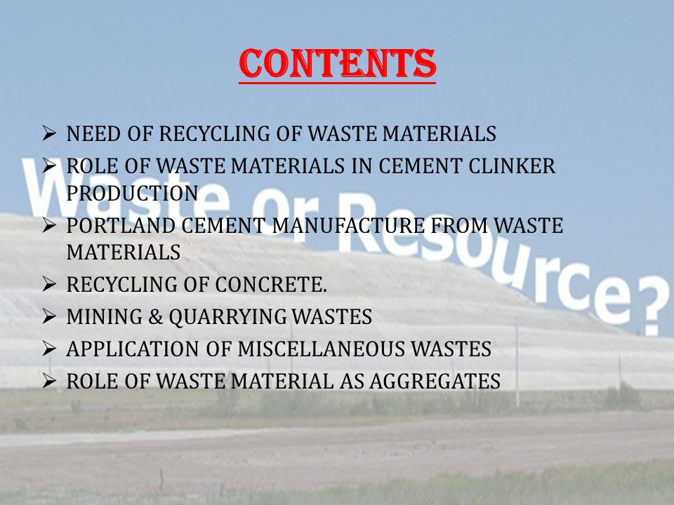 APPLICATION OF MISCELLANEOUS WASTES  Collier spoil  Waste glass  Red mud  Burnt clay  Saw dust