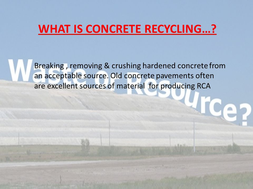 WHAT IS CONCRETE RECYCLING….